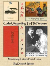 Called According to His Purpose: Missionary Letters From China