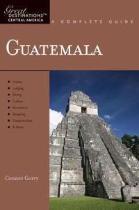 Explorer's Guide Guatemala: A Great Destination