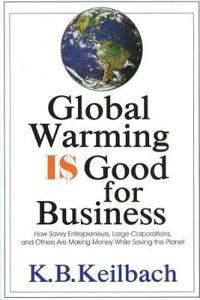 Global Warming Is Good for Business