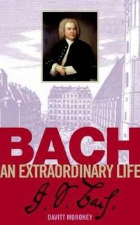 Bach: An Extraordinary Life