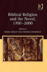 Biblical Religion and the Novel 1700-2000