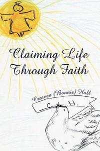 Claiming Life Through Faith