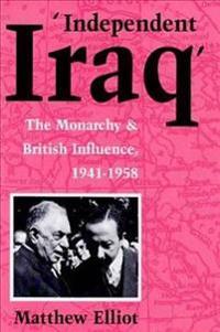 Independent Iraq: British Influence from 1941-1958