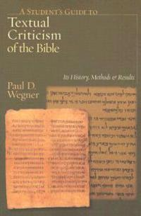 A Student's Guide to Textual Criticism of the Bible: Its History, Methods & Results