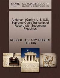 Anderson (Carl) V. U.S. U.S. Supreme Court Transcript of Record with Supporting Pleadings
