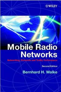 Mobile Radio Networks: Networking, Protocols and Traffic Performance