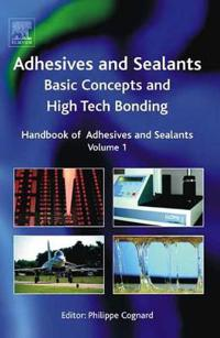 Adhesives And Sealants Basic Concepts and High Tech Bonding