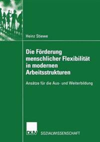 Die Förderung Menschlicher Flexibilität in Modernen Arbeitsstrukturen