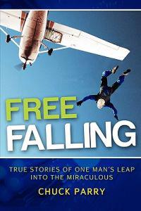 Free-Falling: True Stories of One Man's Leap Into the Miraculous