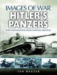 Hitler's Panzers: Rare Photographs from Wartime Archives
