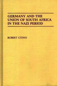 Germany and the Union of South Africa in the Nazi Period