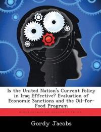 Is the United Nation's Current Policy in Iraq Effective? Evaluation of Economic Sanctions and the Oil-For-Food Program