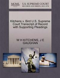 Kitchens V. Bird U.S. Supreme Court Transcript of Record with Supporting Pleadings