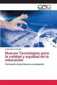 Nuevas Tecnologias Para La Calidad y Equidad de La Educacion