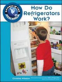 How Do Refrigerators Work?