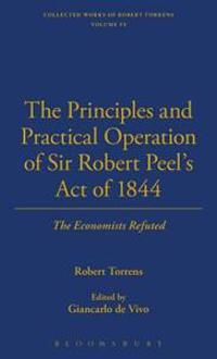 The Principles And Practical Operation of Sir Robert Peel's Act of 1844