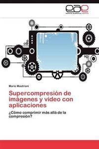 Supercompresion de Imagenes y Video Con Aplicaciones