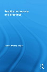 Practical Autonomy and Bioethics