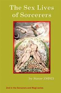 The Sex Lives of Sorcerers