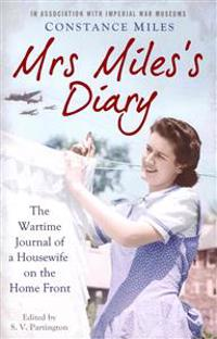 Mrs miless diary - the wartime journal of a housewife on the home front