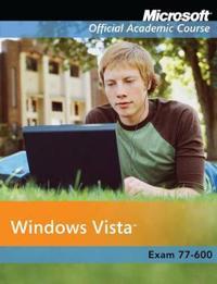 Microsoft Windows Vista, Exam 77-600 [With CDROM]