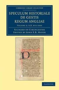 Ricardi De Cirencestria Speculum Historiale De Gestis Regum Angliae