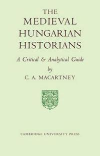 The Medieval Hungarian Historians