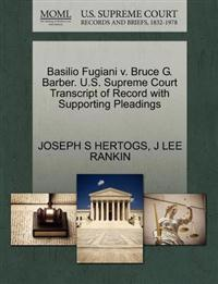 Basilio Fugiani V. Bruce G. Barber. U.S. Supreme Court Transcript of Record with Supporting Pleadings