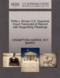 Pirtle V. Brown U.S. Supreme Court Transcript of Record with Supporting Pleadings