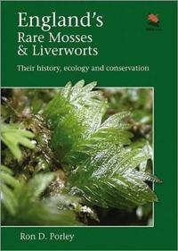 England's Rare Mosses & Liverworts: Their History, Ecology and Conservation