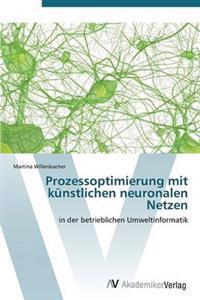 Prozessoptimierung Mit Kunstlichen Neuronalen Netzen