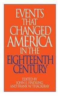 Events That Changed America in the Eighteenth Century
