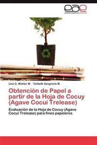 Obtencion de Papel a Partir de la Hoja de Cocuy (Agave Cocui Trelease)