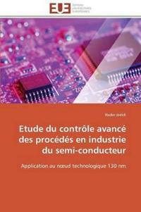 Etude Du Controle Avance Des Procedes En Industrie Du Semi-Conducteur