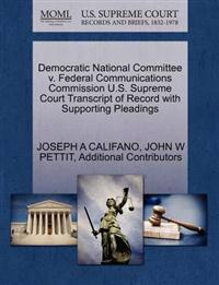 Democratic National Committee V. Federal Communications Commission U.S. Supreme Court Transcript of Record with Supporting Pleadings