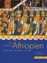 Das Christliche Athiopien: Geschichte, Architektur, Kunst