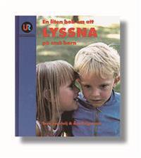 En liten bok om att lyssna på små barn