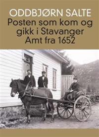 Posten som kom og gikk i Stavanger amt fra 1652 - Oddbjørn Salte pdf epub