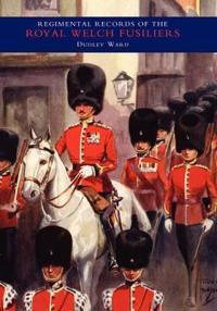 Regimental Records of the Royal Welch Fusiliers - Vol IV. 1915-1918. Turkey - Bulgaria - Austria