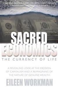 Sacred Economics: The Currency of Life
