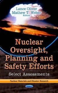 Nuclear Oversight, Planning and Safety Efforts