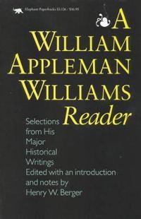 A William Appleman Williams Reader