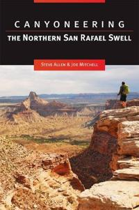 Canyoneering the Northern San Rafael Swell