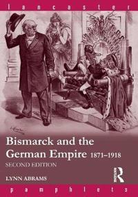 Bismarck and the German Empire