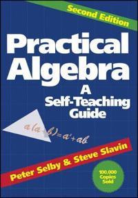 Practical Algebra: A Self-Teaching Guide