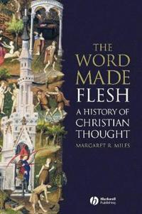 The Word Made Flesh: A History of Christian Thought with CD-ROM