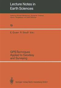 GPS-Techniques Applied to Geodesy and Surveying