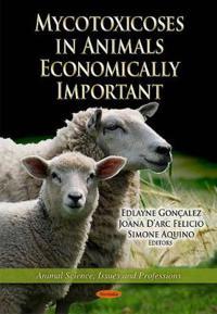 Mycotoxicoses in Animals Economically Important