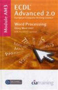 Ecdl advanced syllabus 2.0 module am3 word processing using word 2007
