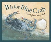 B Is for Blue Crab: A Maryland